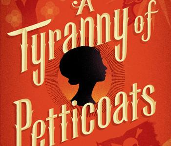 A Tyranny of Petticoats cover